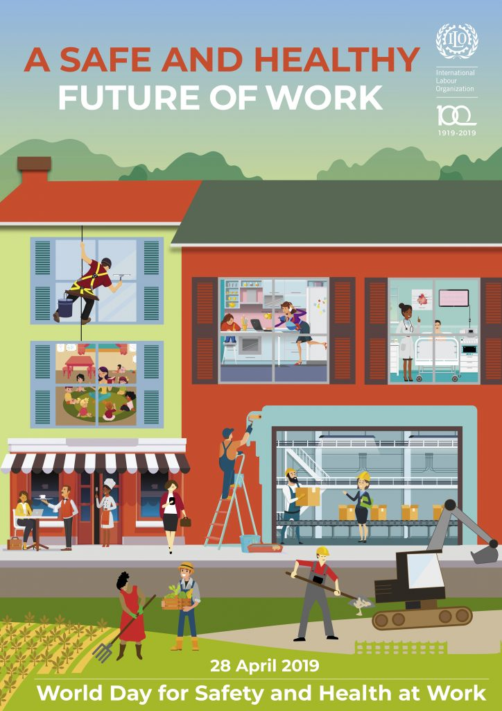 28 april 2019 world day for safety and health for work (a safe and healthy future of work)